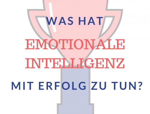 Was hat Emotionale Intelligenz mit Erfolgt zu tun?