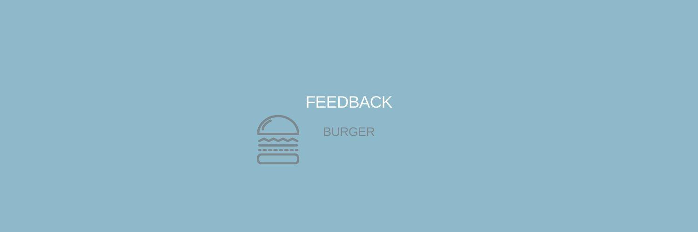 Feedback Burger