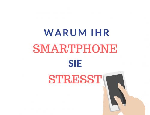 Ihr Smartphone stresst Sie!