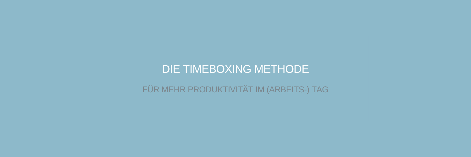 Timeboxing Zeitmanagement