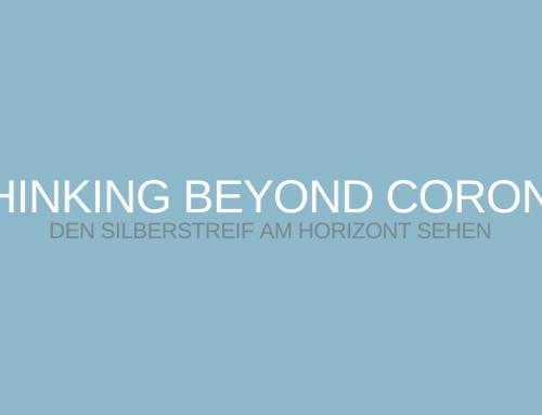 Thinking beyond Corona – den Silberstreif am Horizont sehen